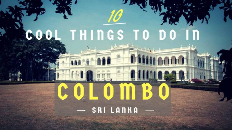 Things To Do In Colombo Sri Lanka