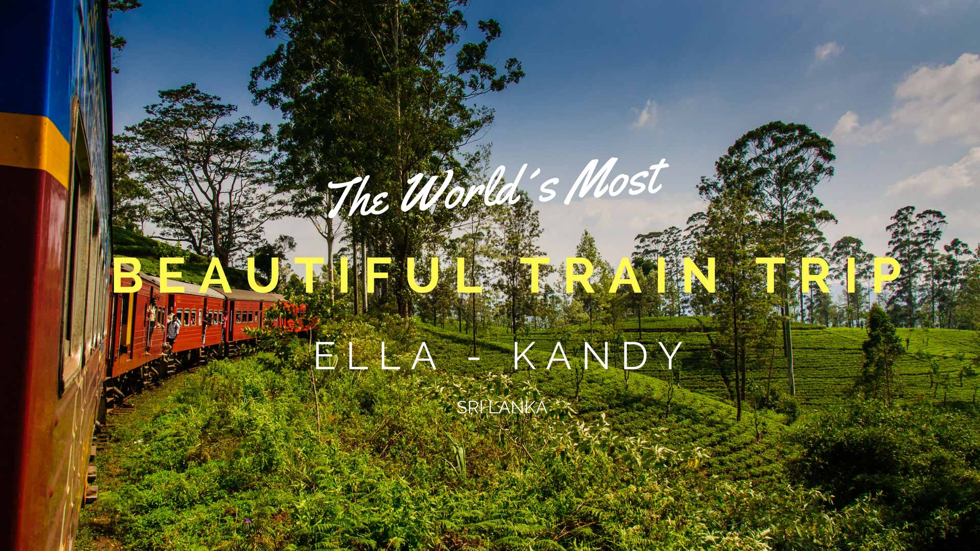 Worlds Most Beautiful Train Trip Sri Lanka Train Travel Nerdnomads