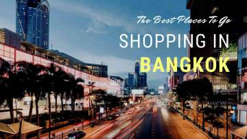 The best places to go shopping in Bangkok