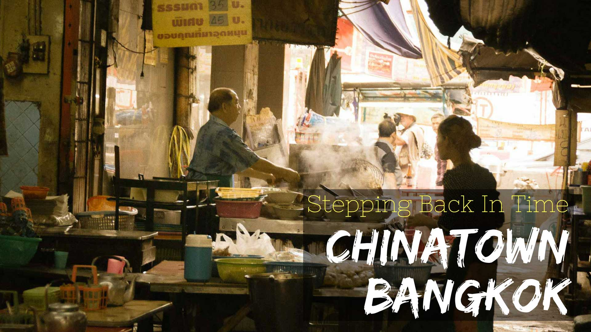 Stepping Back In Time In Chinatown – Bangkok