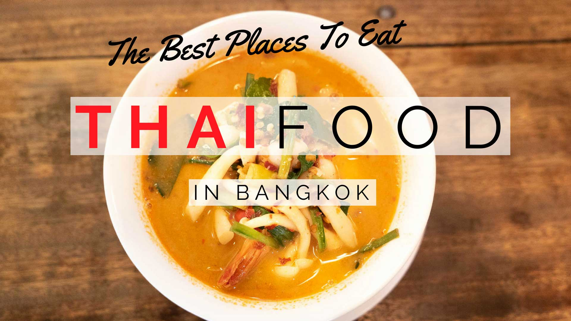 012491f060a6 Our 7 Favorite Places To Eat Best Thai Food In Bangkok