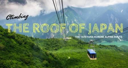 The Ultimate Guide To Tateyama Kurobe Alpine Route Japan