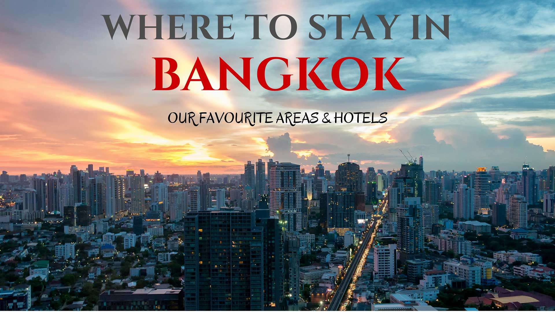 Where To Stay In Bangkok u2013 Our