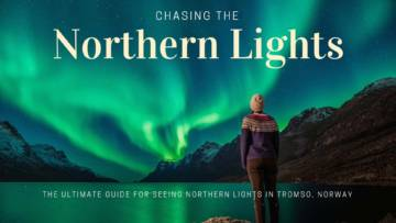 Ultimate Guide To Seeing Northern Lights In Tromso Norway