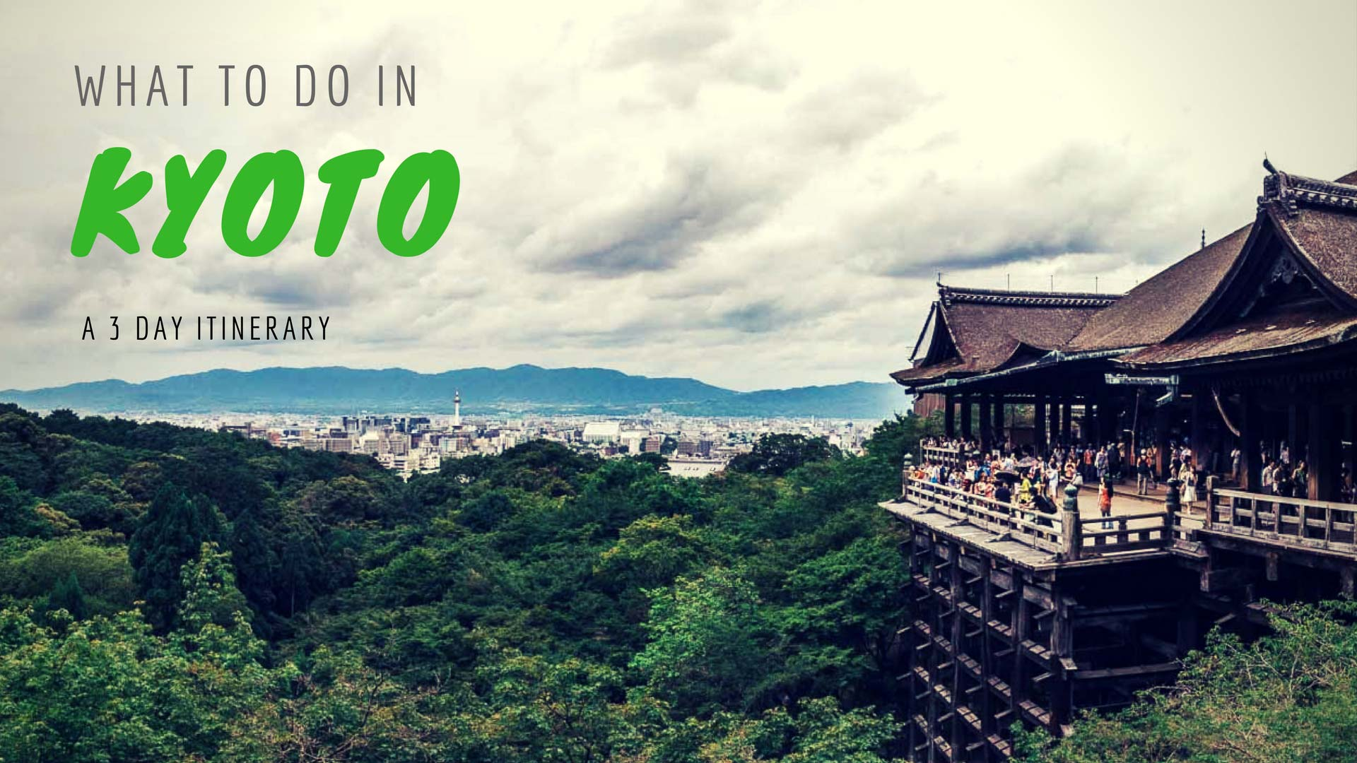What To Do In Kyoto – A 3 Day Kyoto Itinerary