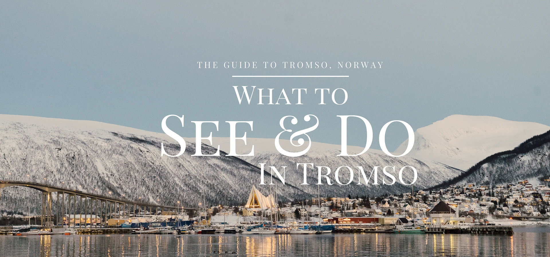 What To Do In Tromso | Norway