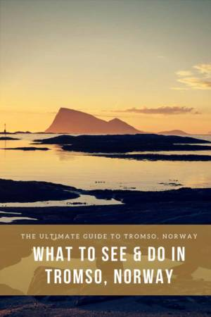 What to see and do in Tromso, Norway