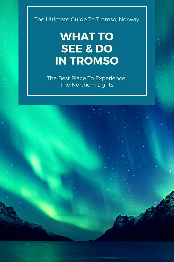 The complete guide to what to see and do in Tromso, Norway #tromso #norway
