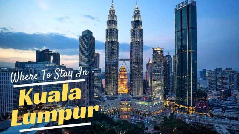 Guide to Where To Stay In Kuala Lumpur, Malaysia