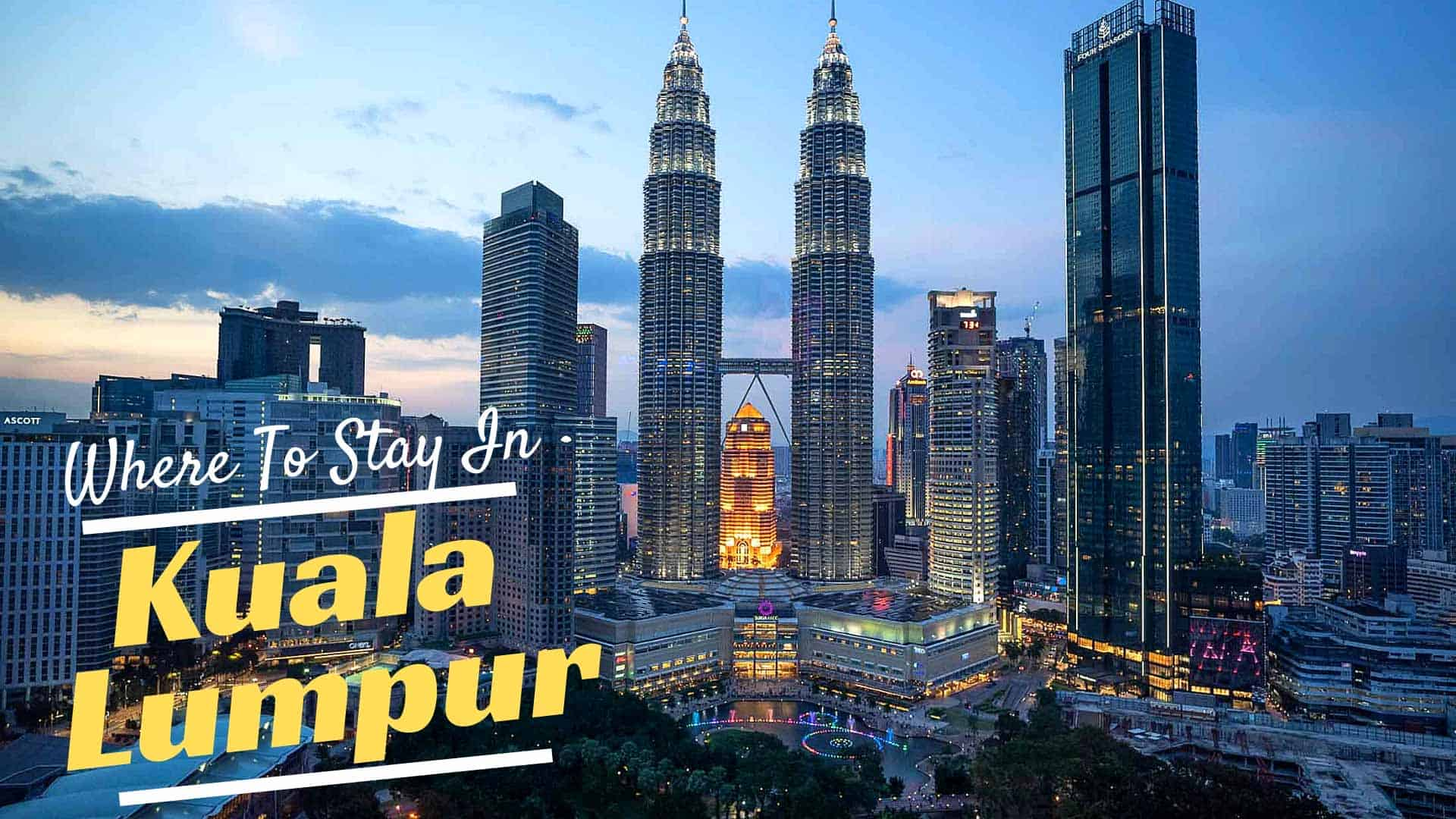 Where To Stay In Kuala Lumpur Our Favourite Areas Hotels