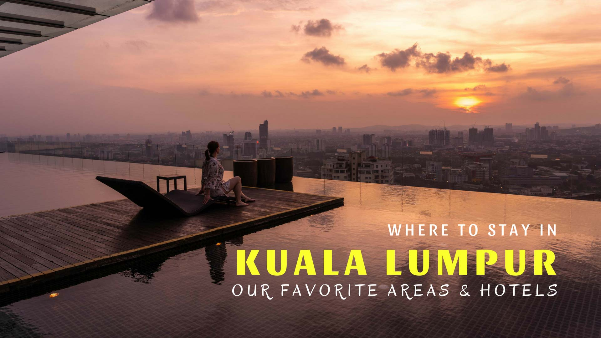 Where to Stay in Kuala Lumpur- Our Favourite Areas & Hotels