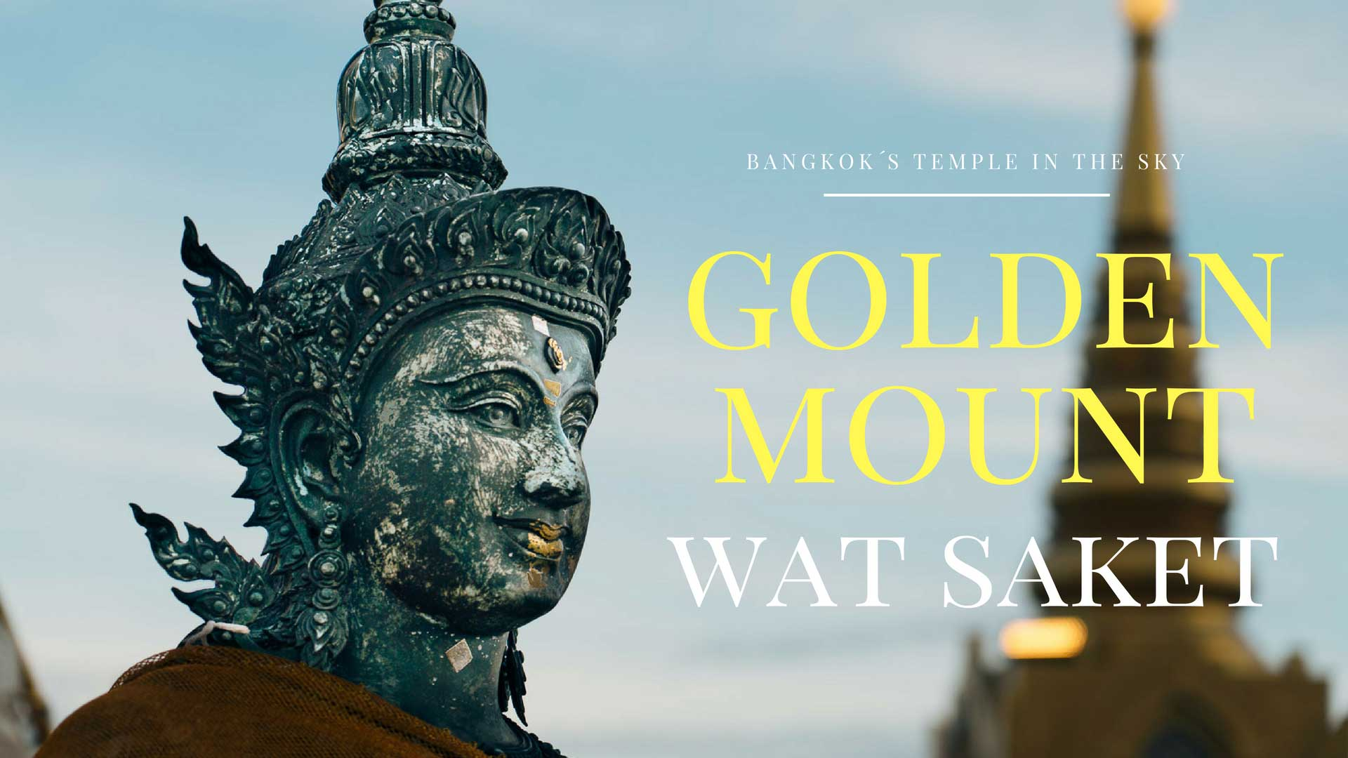 Bangkok´s Temple In The Sky – Golden Mount (Wat Saket)