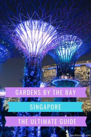Gardens by the Bay Singapore Travel Guide