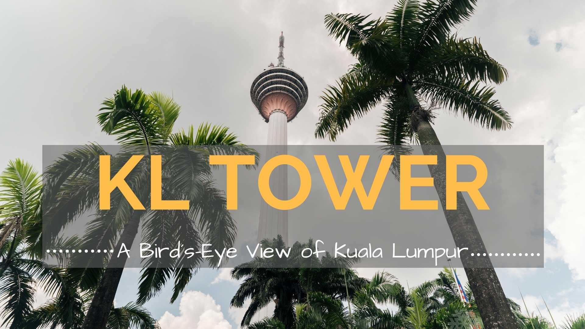 Get A Bird's-Eye View of Kuala Lumpur City – KL Tower
