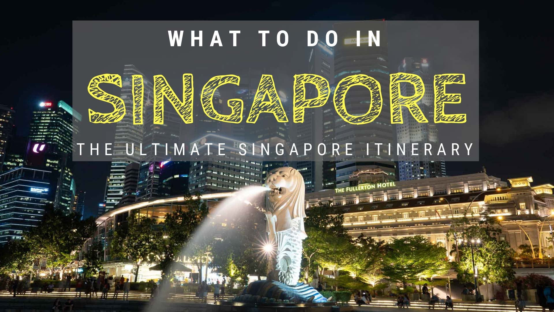What To Do In Singapore – A 3 Day Singapore Itinerary