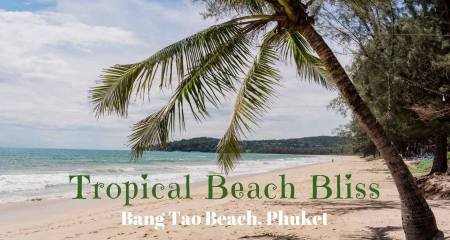 Everything you need to know about Bang Tao Beach Phuket Thailand