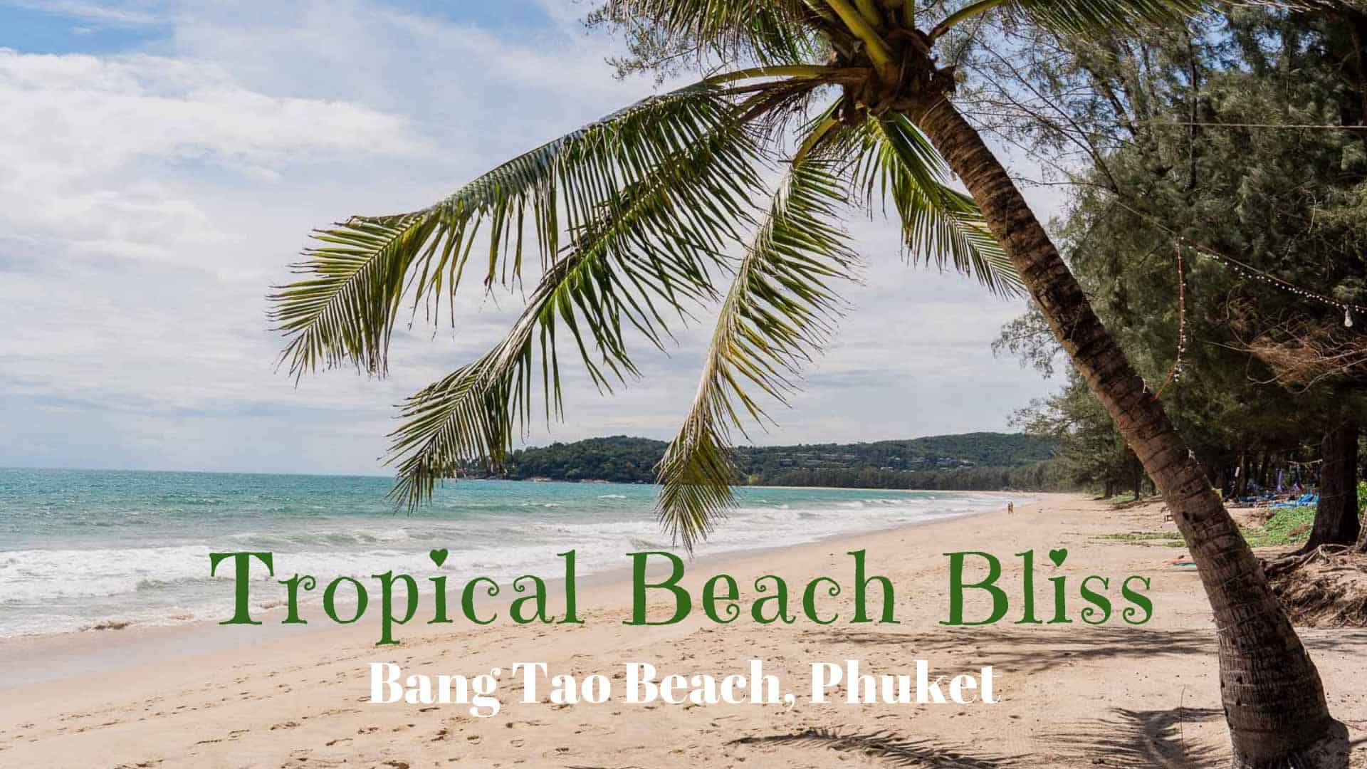Tropical Beach Bliss – Bang Tao Beach, Phuket