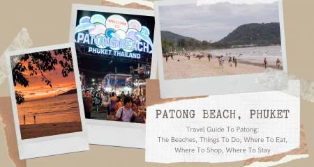 Travel Guide To Patong Beach, Phuket, Thailand