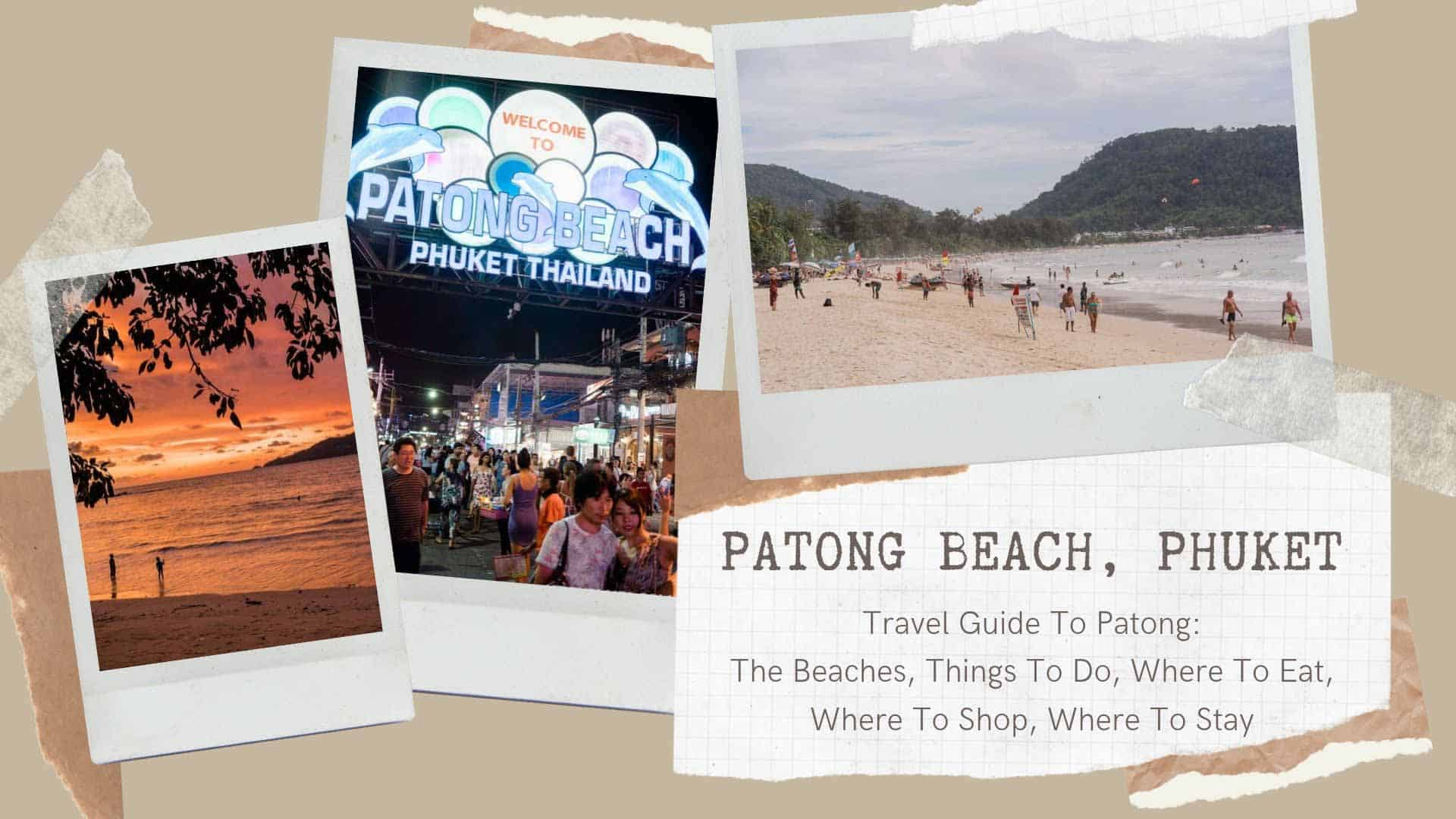 The Good, The Bad & The Ugly – A Travel Guide To Patong Beach, Phuket