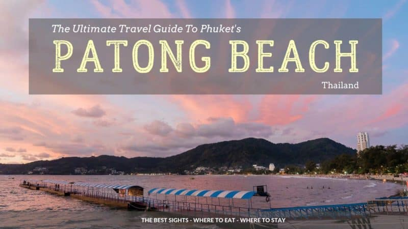Travel guide to Patong Beach in Phuket, Thailand