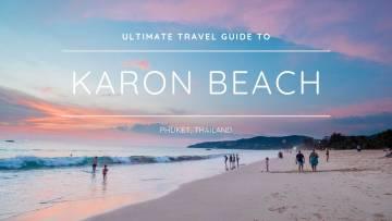 Travel guide to Karon Beach Phuket Thailand with everything you need to know when traveling to Karon Beach