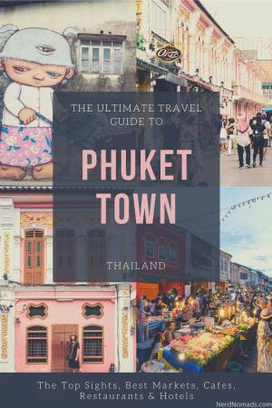 The Ultimate Travel Guide To Phuket Town Thailand