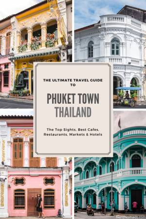 The Best Travel Guide To Phuket Town Thailand