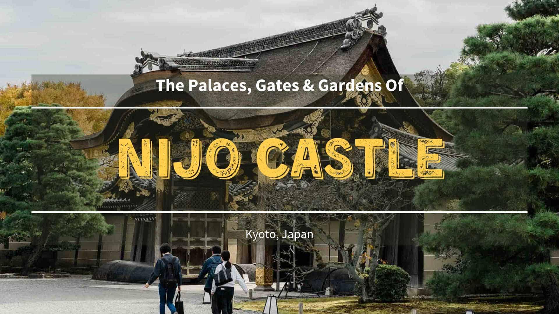 Guide to Nijo Castle Kyoto