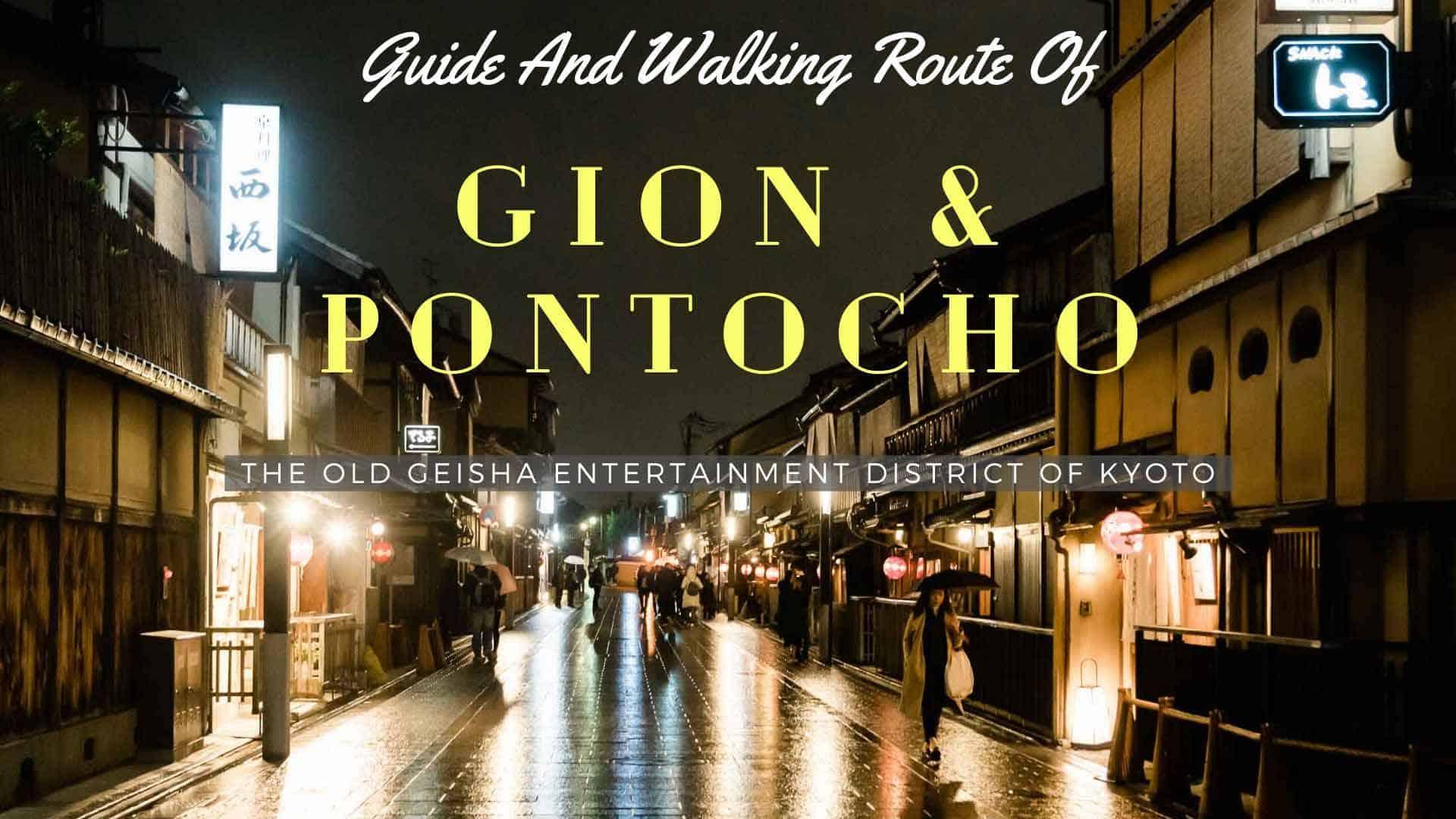Guide to Gion and Pontocho, Kyoto, Japan