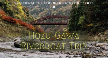 Guide to Hozugawa Riverboat Trip in Kyoto, Japan