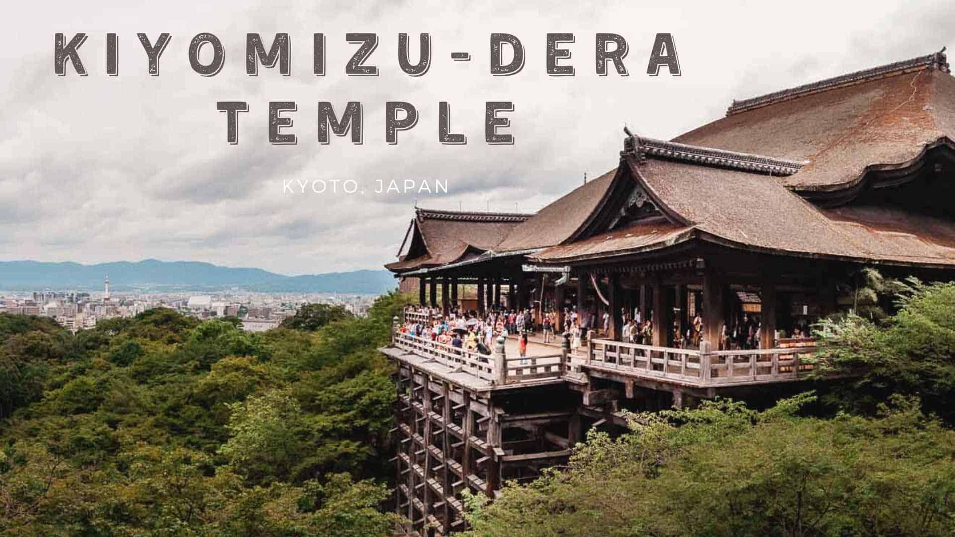 Guide to Kiyomizu-dera Temple in Kyoto