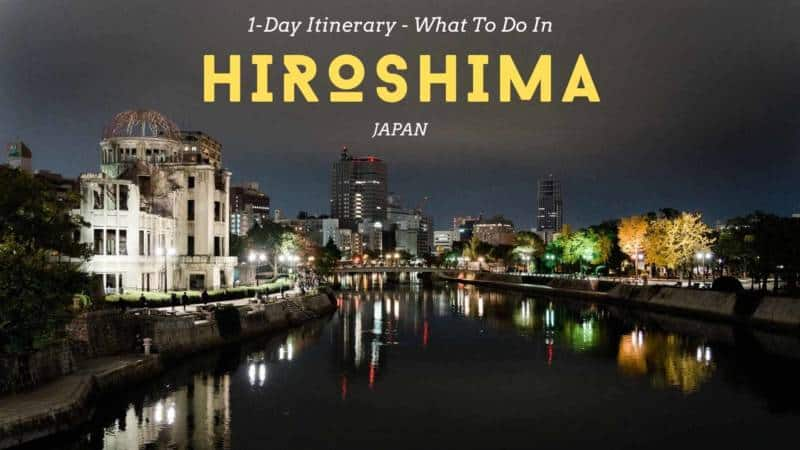 Hiroshima Itinerary - What To Do In Hiroshima