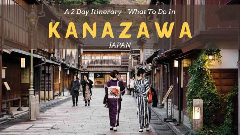 What To Do In Kanazawa Itinerary
