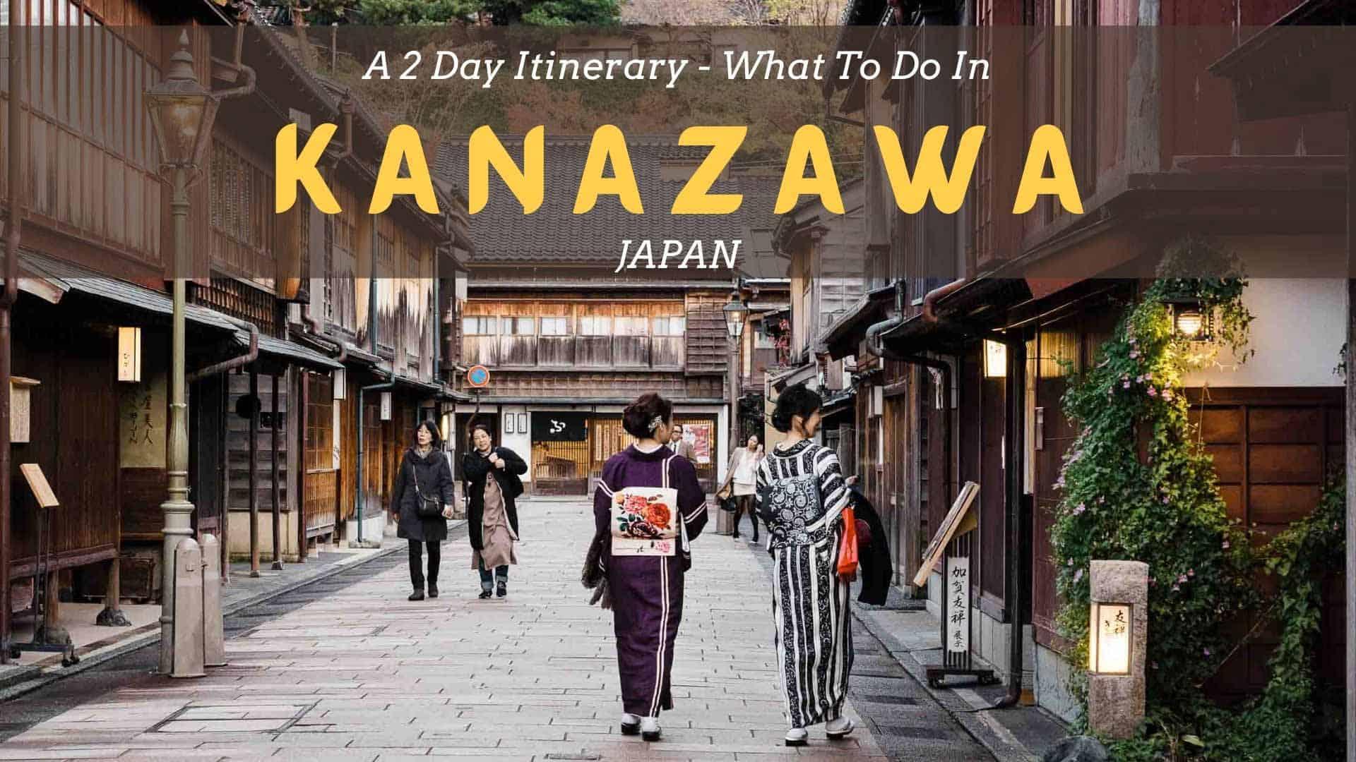 What To Do In Kanazawa Itinerary