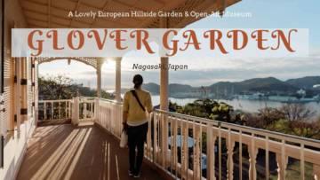 Guide to Glover Garden in Nagasaki