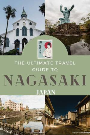 The Best Travel Guide To Nagasaki Japan