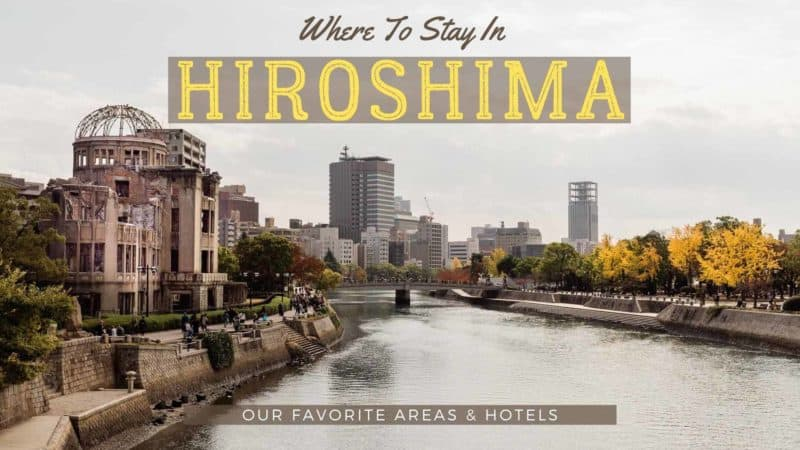 Where to stay in Hiroshima, Japan