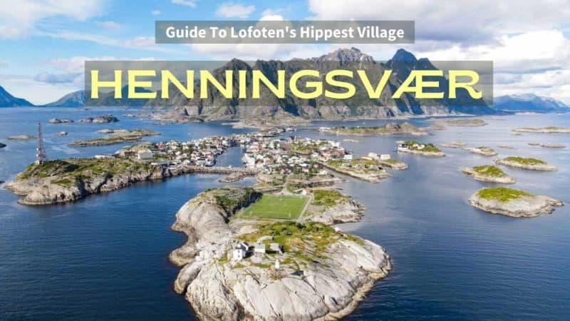Travel Guide To Henningsvaer, Lofoten, Norway