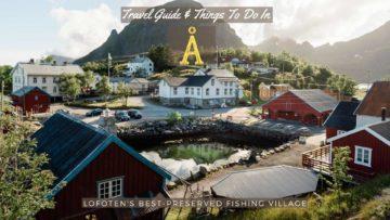Travel Guide to Å, Lofoten, Norway