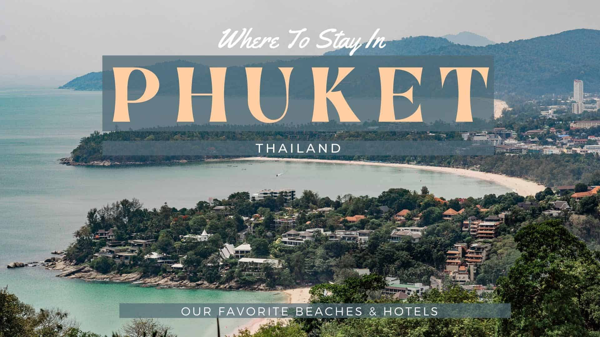 Guide On Where To Stay In Phuket, Thailand