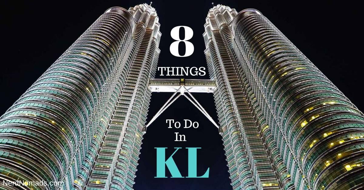8 Things To Do In Kuala Lumpur