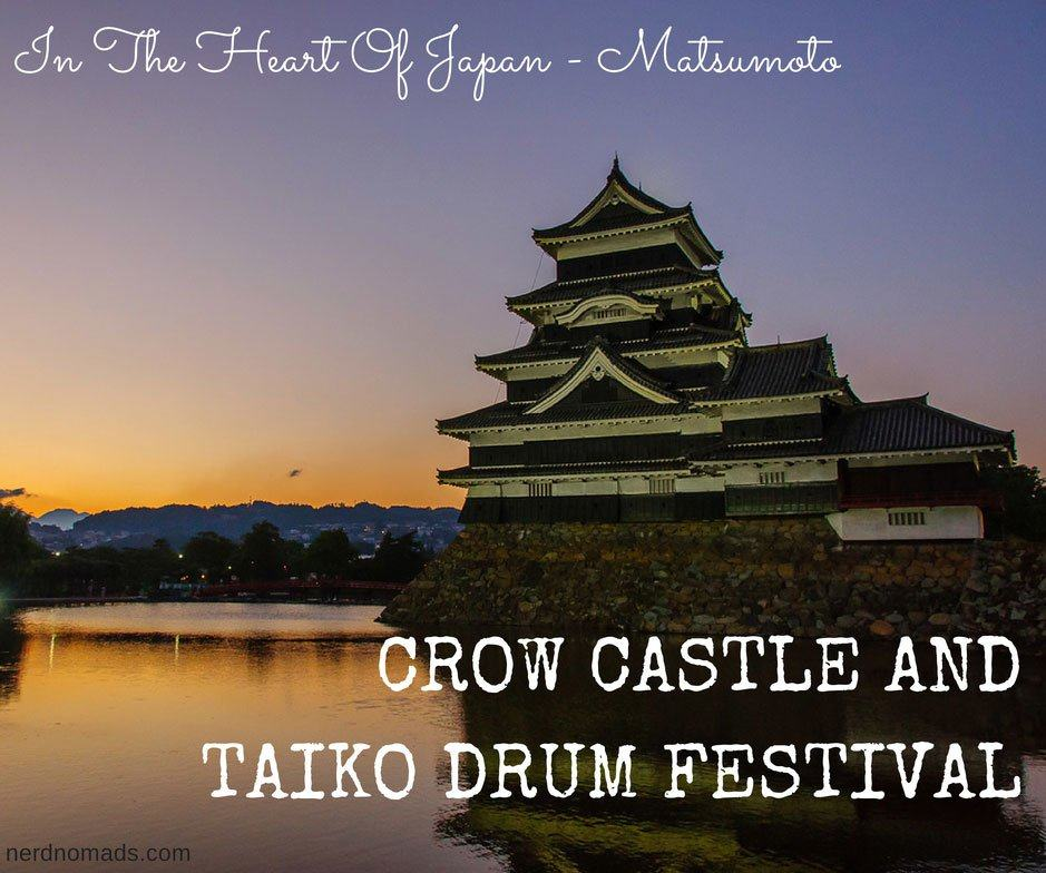The Heart of Japan – Crow Castle and Taiko Drum Festival – Matsumoto