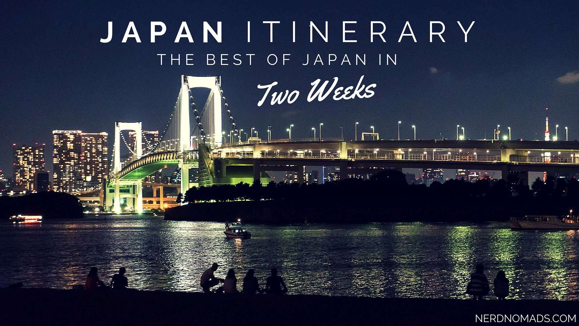 0ec2a7ad8aac Japan Itinerary – The Best Of Japan In Two Weeks