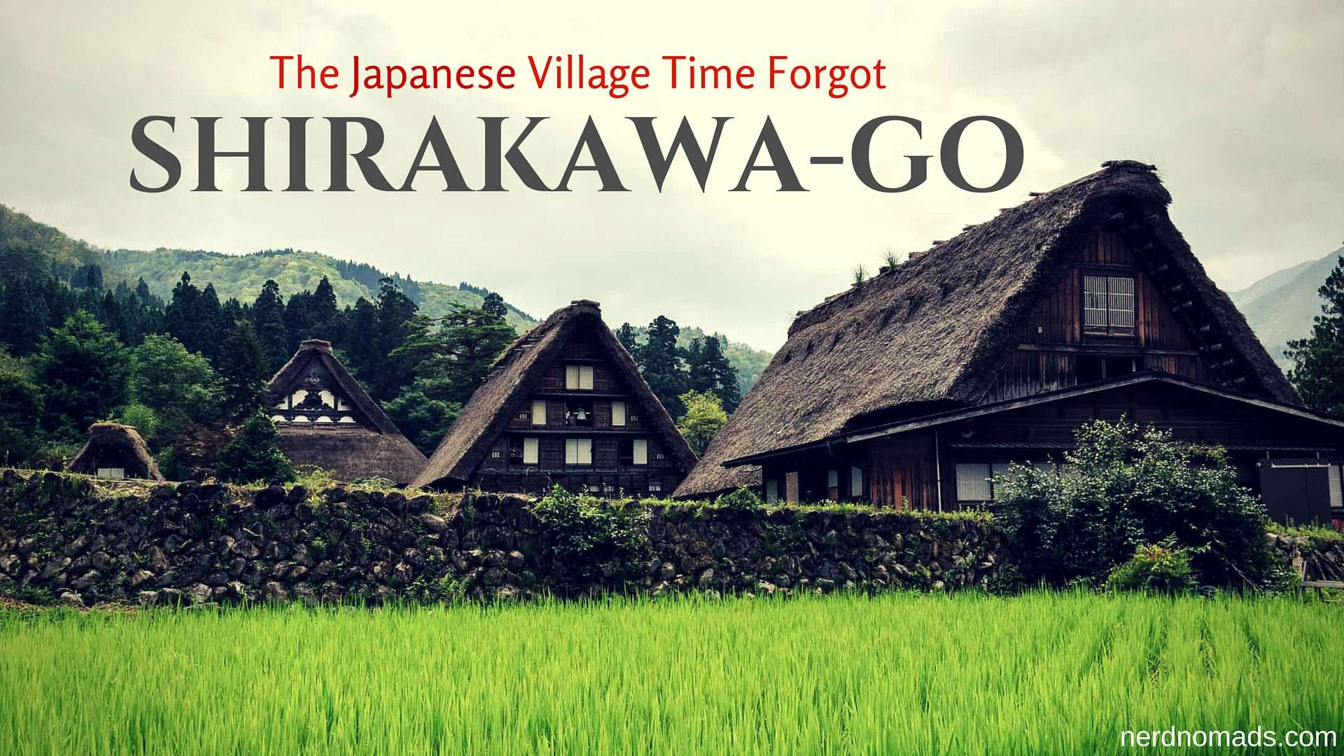 The Japanese Village Time Forgot – Shirakawa-go