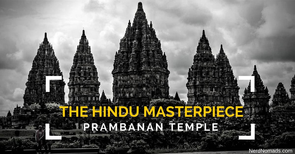 The Hindu Masterpiece – Prambanan Temple